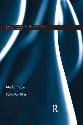 Medium Law by Daithi Mac Sithigh