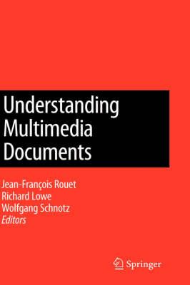 Understanding Multimedia Documents by Jean Francois Rouet