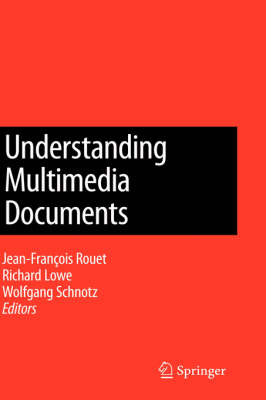 Understanding Multimedia Documents by Jean Francois Rouet