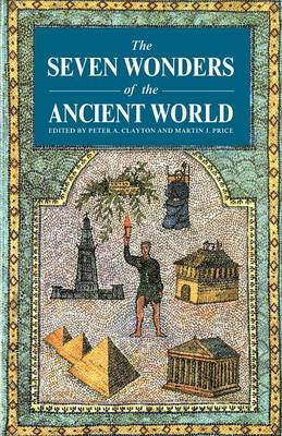 The Seven Wonders of the Ancient World by Peter A. Clayton