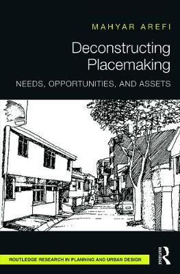 Deconstructing Placemaking by Mahyar Arefi