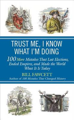 Trust Me, I Know What I'm Doing book