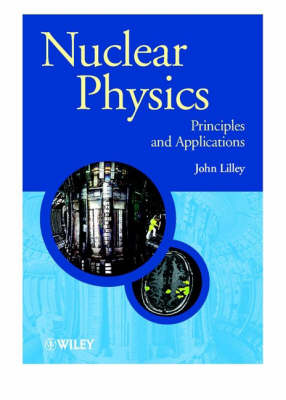 Nuclear Physics by John Lilley