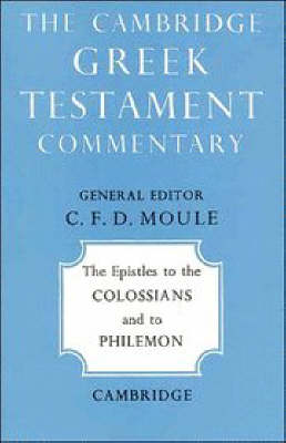 Epistles to the Colossians and to Philemon by C. F. D. Moule