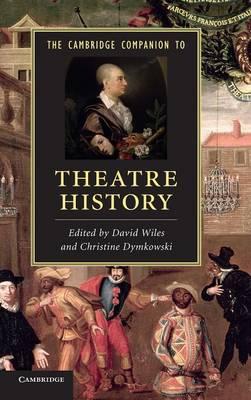 Cambridge Companion to Theatre History by David Wiles