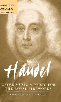 Handel: Water Music and Music for the Royal Fireworks book