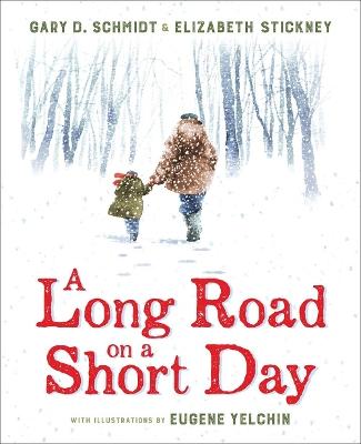 Long Road on a Short Day by Gary D. Schmidt
