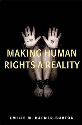 Making Human Rights a Reality by Emilie M. Hafner-Burton