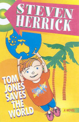 Tom Jones Saves The World by Steven Herrick