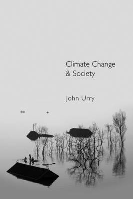 Climate Change and Society by John Urry