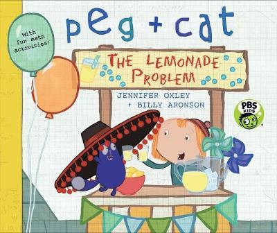 Peg + Cat: The Lemonade Problem by Jennifer Oxley