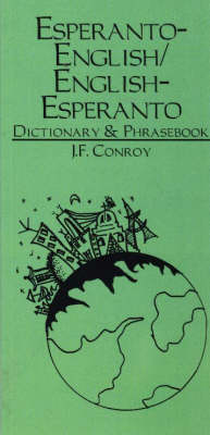 Esperanto-English, English-Esperanto Dictionary and Phrasebook by Joseph F. Conroy