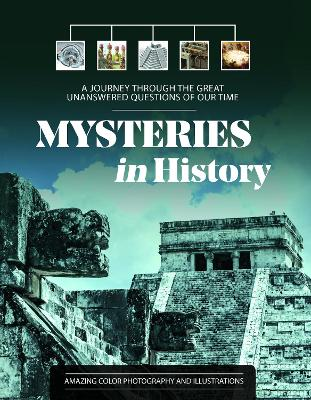 Mysteries in History: A Journey Through the Great Unanswered Questions of Our Time book