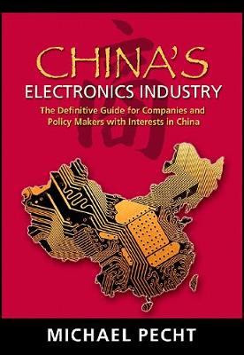 China's Electronics Industry by Michael Pecht