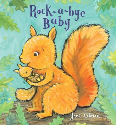 Rock-a-bye Baby by Jane Cabrera