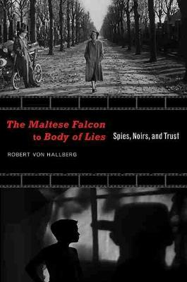 Maltese Falcon to Body of Lies by Robert Von Hallberg