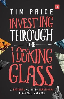 Investing Through the Looking Glass by Tim Price