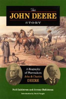 The John Deere Story by Neil Dahlstrom