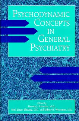 Psychodynamic Concepts in General Psychiatry by Efrain Bleiberg