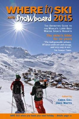 Where to Ski & Snowboard 2015 by Chris Gill