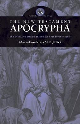 The New Testament Apocrypha by M R James