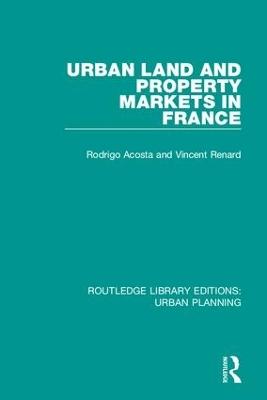 Urban Land and Property Markets in France by Rodrigo Acosta