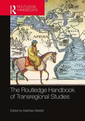The Routledge Handbook of Transregional Studies book