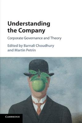 Understanding the Company: Corporate Governance and Theory by Barnali Choudhury