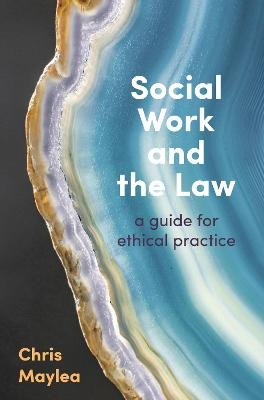 Social Work and the Law: A Guide for Ethical Practice by Chris Maylea