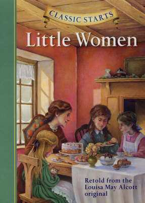 Classic Starts (R): Little Women by Louisa May Alcott