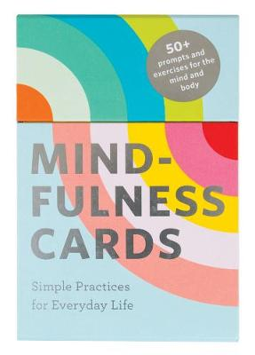 Mindfulness Cards: Simple Practices for Everyday Life by Rohan Gunatillake