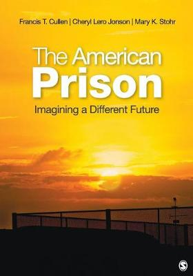 The American Prison by Francis T. Cullen