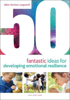 50 Fantastic Ideas for Developing Emotional Resilience book