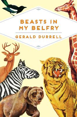 Beasts in My Belfry by Gerald Durrell