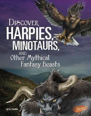 Discover Harpies, Minotaurs, and Other Mythical Fantasy Beasts by A J Sautter
