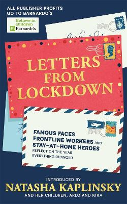 Letters From Lockdown: Famous faces, frontline workers and stay-at-home heroes reflect on the year everything changed book
