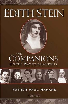 Edith Stein and Companions by Father Paul Hamans