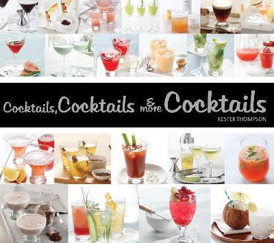 Cocktails, Cocktails & More Cocktails! book