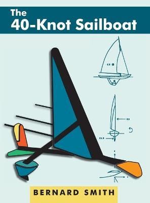 The 40-Knot Sailboat by Bernard Smith
