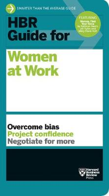HBR Guide for Women at Work: HBR Guide Series by Harvard Business Review