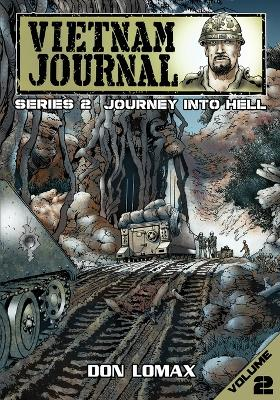 Vietnam Journal - Series 2: Volume 2 - Journey into Hell by Don Lomax