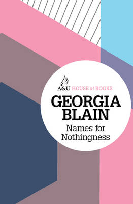 Names for Nothingness by Georgia Blain