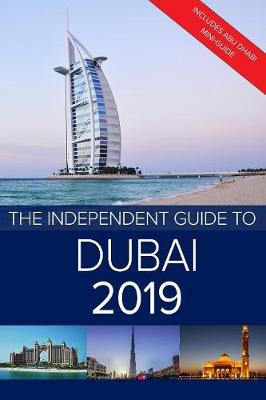 The Independent Guide to Dubai 2019: Includes Abu Dhabi mini-guide by G Costa