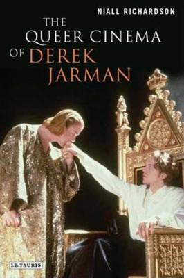 Queer Cinema of Derek Jarman by Niall Richardson