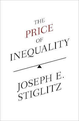 The Price of Inequality by Joseph Stiglitz