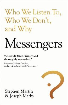 Messengers: Who We Listen To, Who We Don't, And Why by Stephen Martin