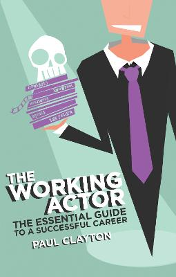 The Working Actor by Paul Clayton
