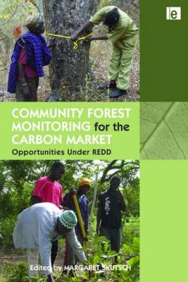 Community Forest Monitoring for the Carbon Market by Margaret Skutsch