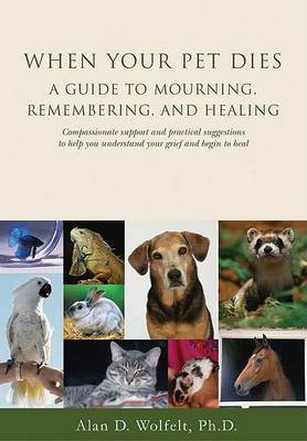 When Your Pet Dies by Alan D. Wolfelt