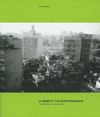 Right to Difference - The Architecture of Jean Renaudie by Irenee Scalbert